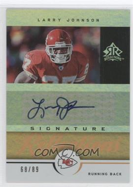2005 Upper Deck Reflections - Signature Reflections - Gold [Autographed] #SR-LY - Larry Johnson /89