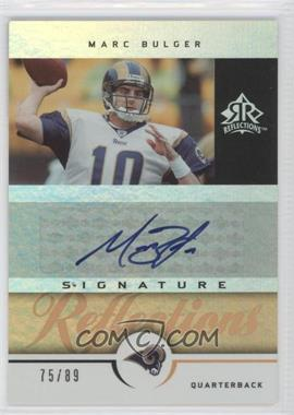 2005 Upper Deck Reflections - Signature Reflections - Gold [Autographed] #SR-MU - Marc Bulger /89