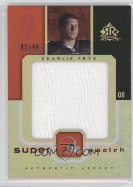 2005 Upper Deck Reflections - Super Swatch #SS-CF - Charlie Frye /40