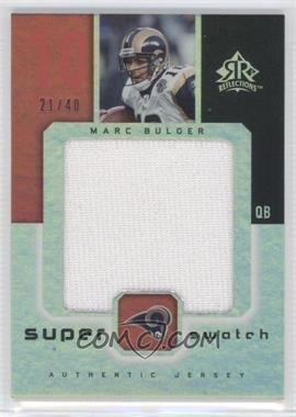 2005 Upper Deck Reflections - Super Swatch #SS-MB - Marc Bulger /40