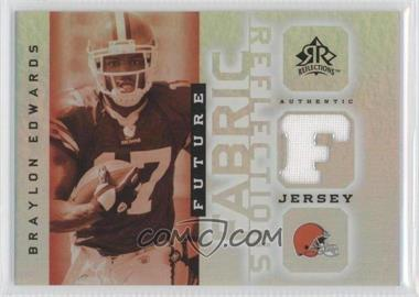 2005 Upper Deck Reflections Future Fabric Reflections #FFR-BE - Braylon Edwards