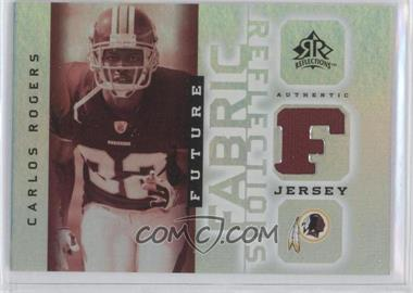 2005 Upper Deck Reflections Future Fabric Reflections #FFR-CA - Carlos Rogers