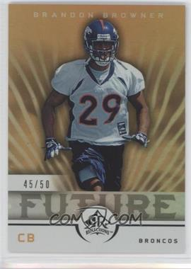 2005 Upper Deck Reflections Gold #247 - Brandon Browner /50