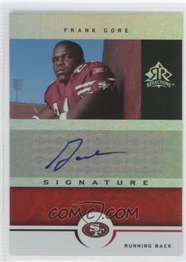 2005 Upper Deck Reflections Signature Reflections [Autographed] #SR-FG - Frank Gore