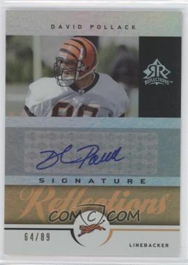 2005 Upper Deck Reflections Signature Reflections Gold [Autographed] #SR-DP - David Pollack /89