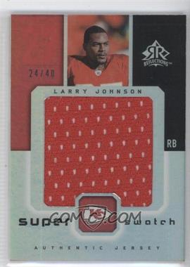 2005 Upper Deck Reflections Super Swatch #SS-LJ - Larry Johnson /40