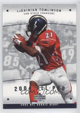 2005 Upper Deck Rookie Debut - 2004 All-Pros #AP-11 - LaDainian Tomlinson