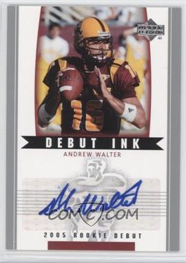 2005 Upper Deck Rookie Debut - Debut Ink #DI-AW - Andrew Walter