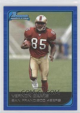 2006 Bowman - [Base] - Blue #150 - Vernon Davis /500