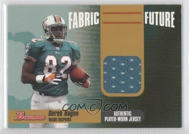 2006 Bowman - Fabric of the Future - Gold #FF-DH - Derek Hagan /100