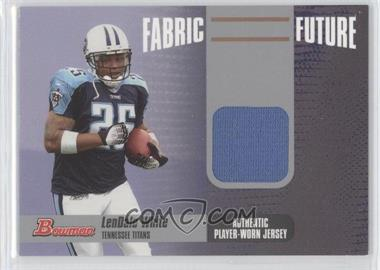 2006 Bowman - Fabric of the Future #FF-LW - LenDale White