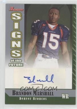 2006 Bowman - Signs of the Future #SF-BM - Brandon Marshall