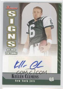 2006 Bowman - Signs of the Future #SF-KC - Kellen Clemens