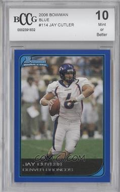 2006 Bowman Blue #114 - Jay Cutler /500 [ENCASED]