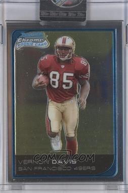 2006 Bowman Chrome - [Base] - Uncirculated Rookies #225 - Vernon Davis /519