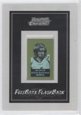 2006 Bowman Chrome [???] #8 - Jay Cutler /25