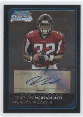 2006 Bowman Chrome Rookie Autograph #256 - Jerious Norwood /199