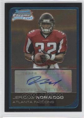 2006 Bowman Chrome Rookie Autographs [Autographed] #256 - Jerious Norwood
