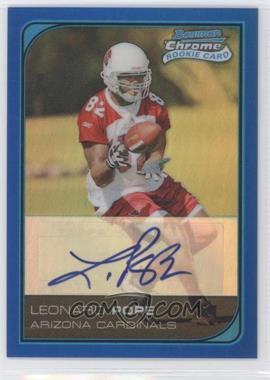 2006 Bowman Chrome Rookie Autographs Blue Refractor [Autographed] #257 - Leonard Pope /75