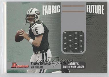 2006 Bowman Fabric Future #FF-KC - Kellen Clemens