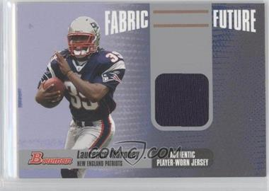 2006 Bowman Fabric Future #FF-LM - Laurence Maroney