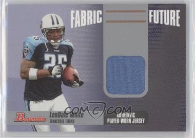 2006 Bowman Fabric Future #FF-LW - LenDale White