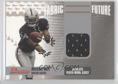 2006 Bowman Fabric Future #FF-MH - Michael Huff