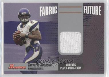 2006 Bowman Fabric Future #FF-TJ - Tarvaris Jackson