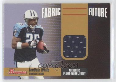 2006 Bowman Fabric of the Future Gold #FF-LW - LenDale White /100