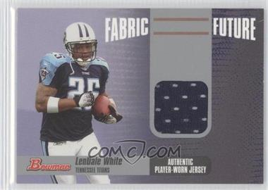 2006 Bowman Fabric of the Future #FF-LW - LenDale White