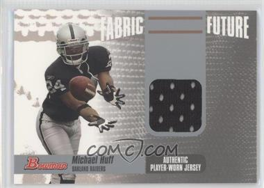 2006 Bowman Fabric of the Future #FF-MH - Michael Huff