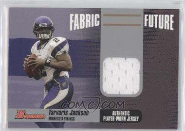 2006 Bowman Fabric of the Future #FF-TJ - Tarvaris Jackson