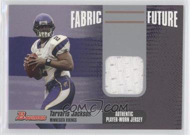 2006 Bowman Fabric of the Future #FF-TJ - Tarvaris Jackson