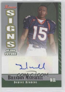 2006 Bowman Signs of the Future [Autographed] #SF-BM - Brandon Marshall