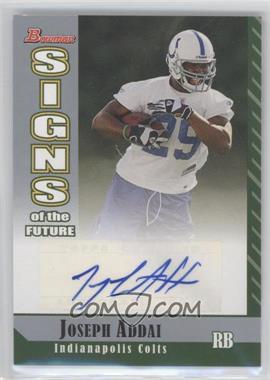 2006 Bowman Signs of the Future [Autographed] #SF-JA - Joseph Addai