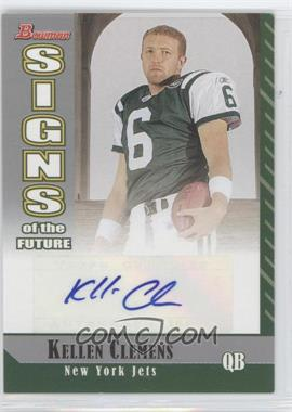 2006 Bowman Signs of the Future [Autographed] #SF-KC - Kellen Clemens