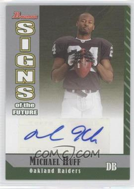 2006 Bowman Signs of the Future [Autographed] #SF-MHU - Michael Huff