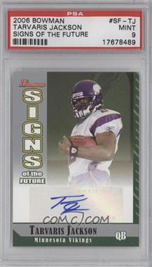 2006 Bowman Signs of the Future [Autographed] #SF-TJ - Tarvaris Jackson [PSA 9]