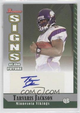 2006 Bowman Signs of the Future [Autographed] #SF-TJ - Tarvaris Jackson