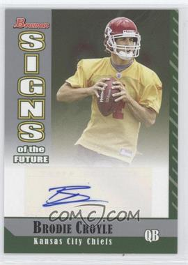 2006 Bowman Signs of the Future #SF-BC - Brodie Croyle