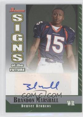 2006 Bowman Signs of the Future #SF-BM - Brandon Marshall