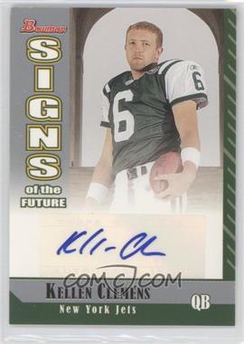2006 Bowman Signs of the Future #SF-KC - Kellen Clemens
