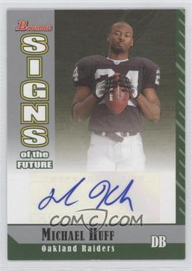 2006 Bowman Signs of the Future #SF-MHU - Michael Huff