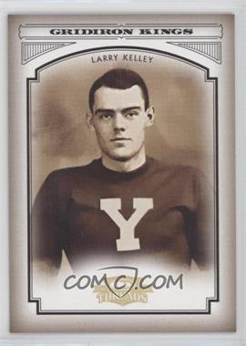 2006 Donruss Threads - College Gridiron Kings - Gold #CGK-40 - Larry Kelley /100