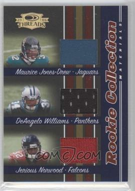 2006 Donruss Threads Rookie Collection Triples Materials #RCTM-8 - Maurice Jones-Drew, DeAngelo Williams, Jerious Norwood /500