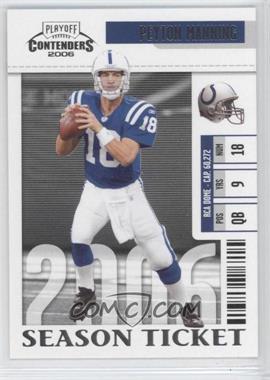 2006 Playoff Contenders - [Base] #43 - Peyton Manning