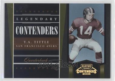 2006 Playoff Contenders [???] #LC-21 - Y.A. Tittle /250