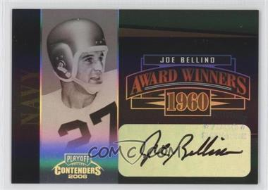 2006 Playoff Contenders Award Winners Signatures [Autographed] #AW-20 - Joe Bellino /200
