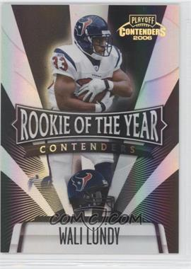 2006 Playoff Contenders Rookie of the Year Contenders Black #ROY-24 - Wali Lundy /100