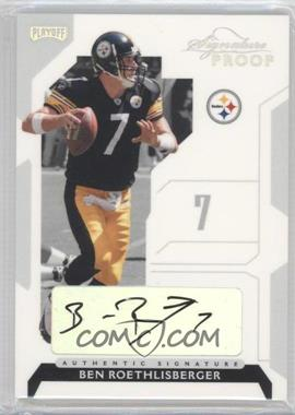 2006 Playoff NFL Playoffs Silver Signature Proof Materials [Autographed] [Memorabilia] #6 - Ben Roethlisberger /25